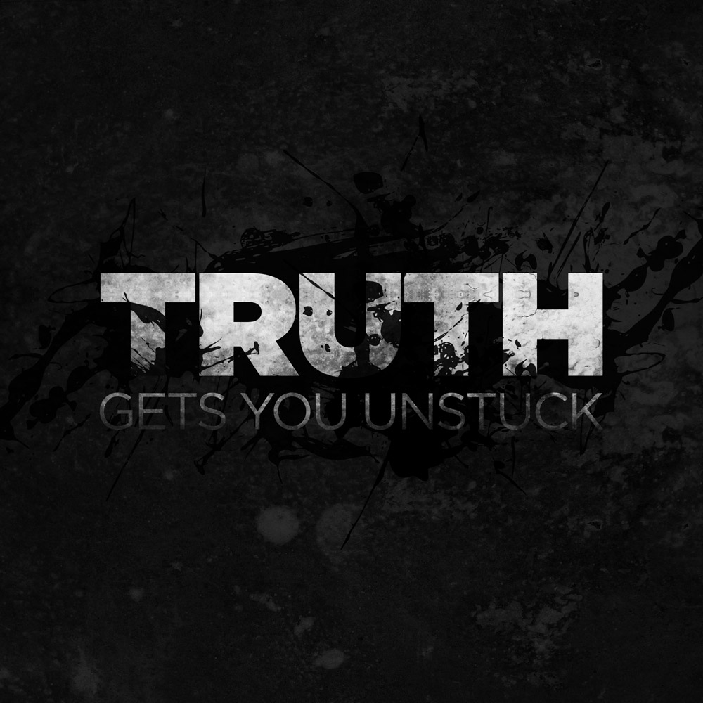 Truth Gets You Unstuck #013